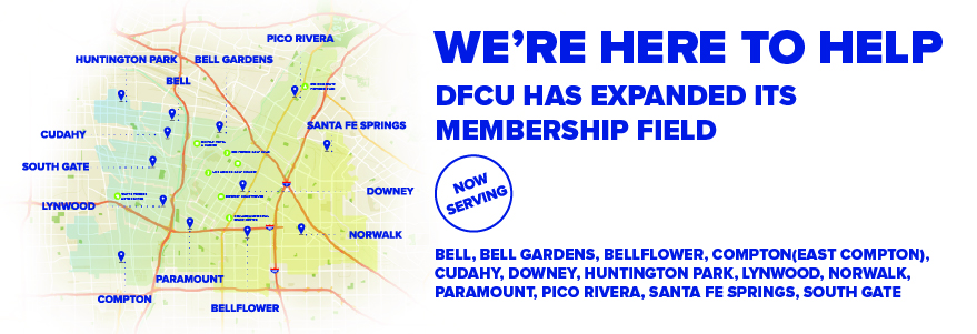 We are here to help! DFCU has expanded its field of membership