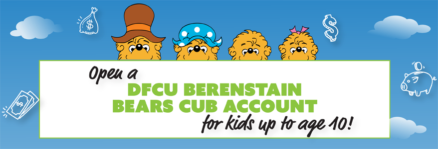 Open a DFCU Berenstain Bears Cub Account for kids up to age 10!