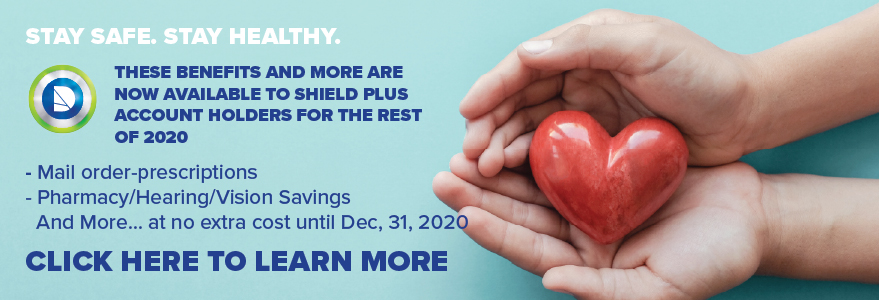 We are extending some benefits to all Shield Plus checking account holders