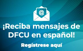 Reciba mensajes de DFCU en espanol